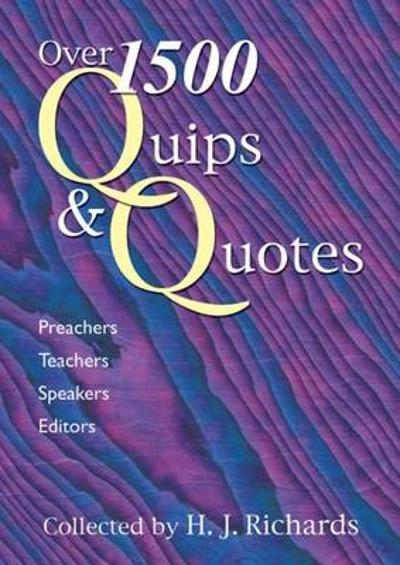 1600 Quips and Quotes - Hubert J. Richards