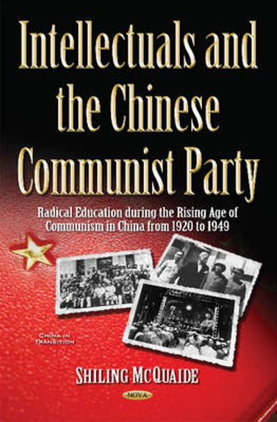 Intellectuals and the Chinese Communist Party - Shiling McQuaide