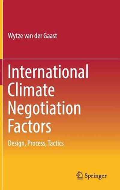International Climate Negotiation Factors - Wytze van der Gaast