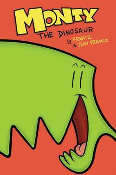 Monty the Dinosaur Volume 1 - Bob Frantz
