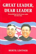 Great Leader, Dear Leader - Bertil Lintner