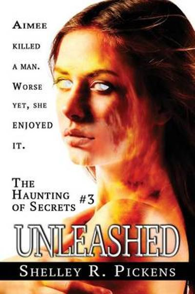 Unleashed - Shelley R Pickens