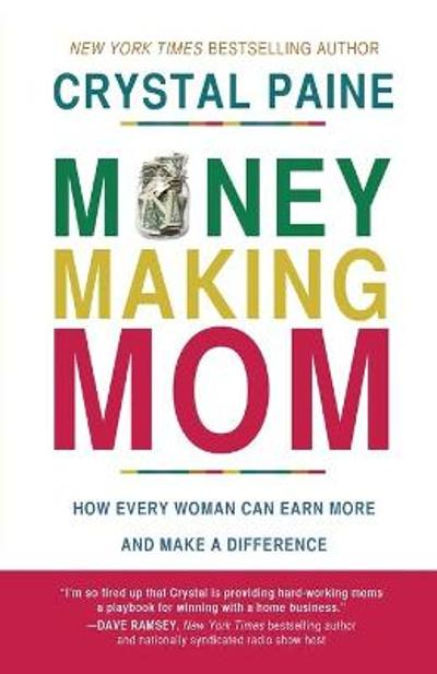 Money-Making Mom - Crystal Paine
