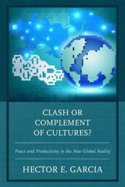 Clash or Complement of Cultures? - Hector E. Garcia