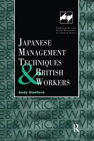 Japanese Management Techniques and British Workers - Andy Danford
