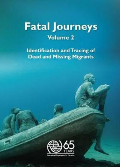 Fatal journeys - International Organization for Migration