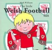 Little Welsh Football Fan, The - Mark Williams