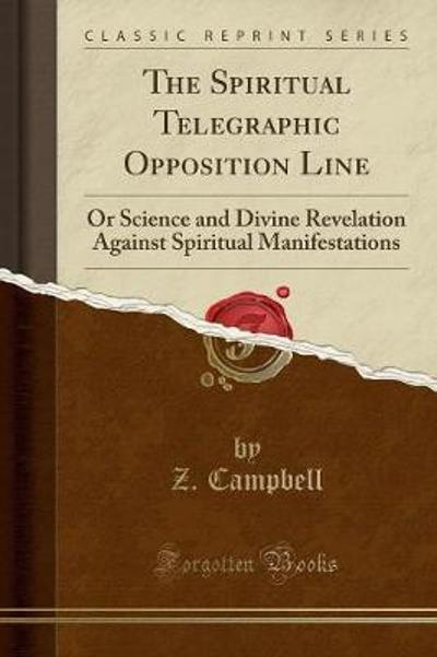 The Spiritual Telegraphic Opposition Line - Z Campbell