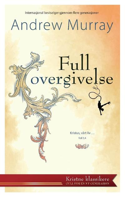 Full overgivelse - Andrew Murray