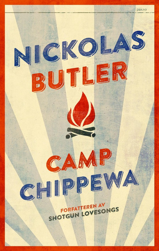 Camp Chippewa - Nickolas Butler
