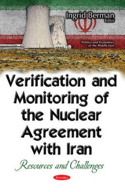 Verification & Monitoring of the Nuclear Agreement with Iran - Ingrid Berman