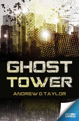 Ghost Tower - Andrew G. Taylor