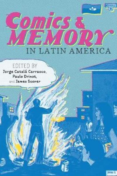 Comics and Memory in Latin America - Jorge Catala Carrasco