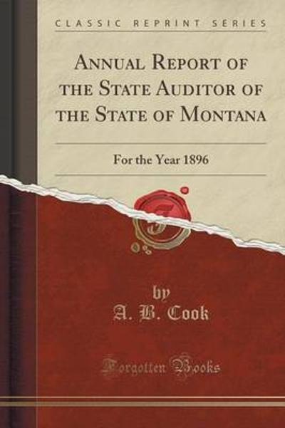 Annual Report of the State Auditor of the State of Montana - A B Cook