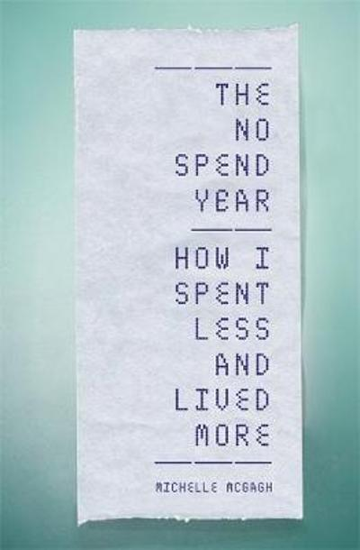 The No Spend Year - Michelle McGagh