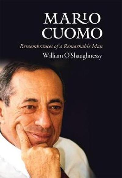 Mario Cuomo - William O'Shaughnessy