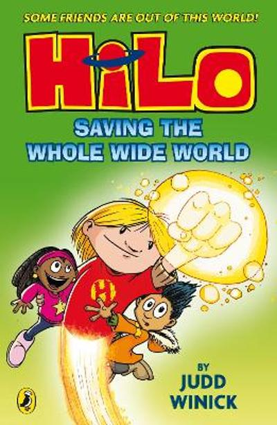 Hilo: Saving the Whole Wide World (Hilo Book 2) - Judd Winick