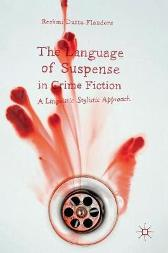 The Language of Suspense in Crime Fiction - Reshmi Dutta-Flanders