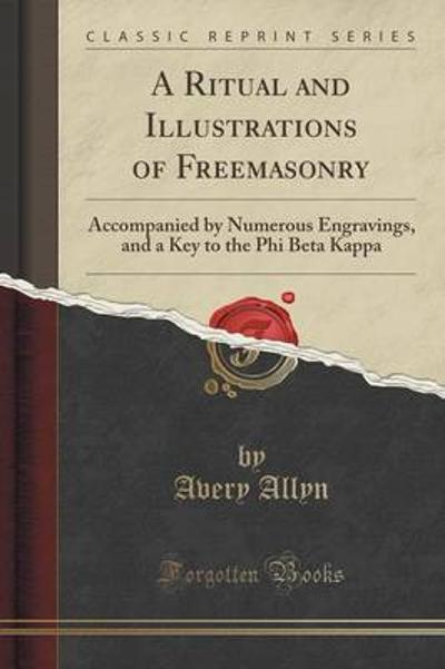 A Ritual and Illustrations of Freemasonry - Avery Allyn