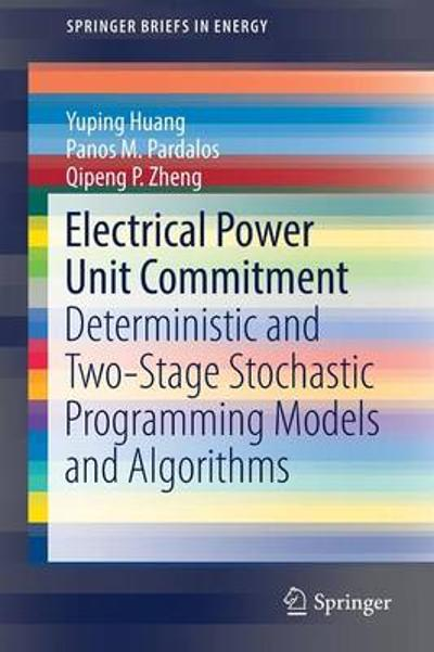 Electrical Power Unit Commitment - Yuping Huang