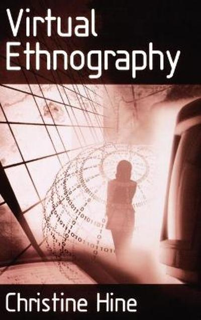 Virtual Ethnography - Christine M Hine