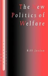 The New Politics of Welfare - Bill Jordan