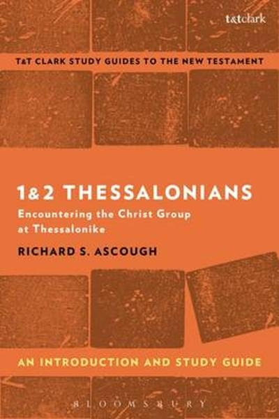 1 & 2 Thessalonians: An Introduction and Study Guide - Richard S. Ascough