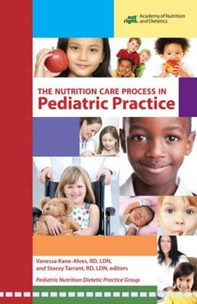 The Nutrition Care Process in Pediatric Practice - Vanessa Kane-Alves