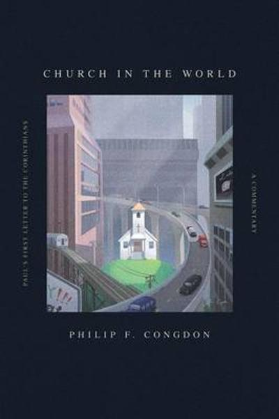Church In The World - Philip F Congdon