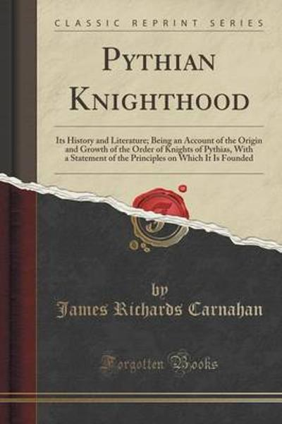 Pythian Knighthood - James Richards Carnahan