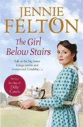 The Girl Below Stairs: The Families of Fairley Terrace Sagas 3 - Jennie Felton
