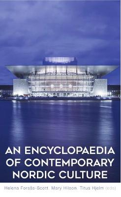An Encyclopaedia of Contemporary Nordic Culture - Helena Forsas-Scott