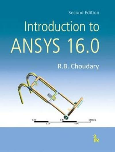Introduction to ANSYS 16.0 - R.B. Choudary