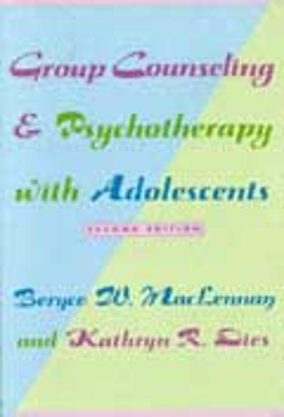 Group Counseling and Psychotherapy with Adolescents - Beryce MacLennan