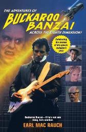 The Adventures of Buckaroo Banzai - Earl Mac Rauch