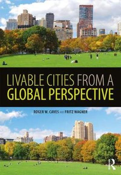 Livable Cities from a Global Perspective - Roger W. Caves