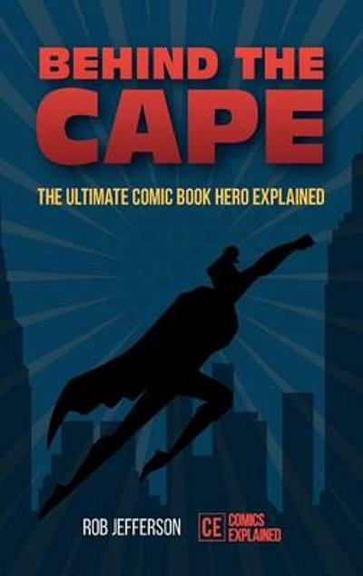 Behind the Cape - Rob Jefferson