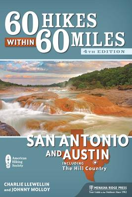60 Hikes Within 60 Miles: San Antonio and Austin - Charles Llewellin