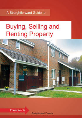 Buying, Selling And Renting Property - Frank Worth
