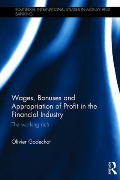 Wages, Bonuses and Appropriation of Profit in the Financial Industry - Olivier Godechot
