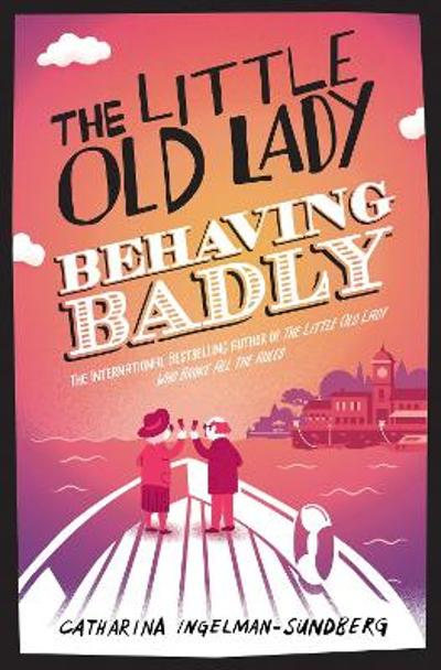 The little old lady behaving badly - Catharina Ingelman-Sundberg