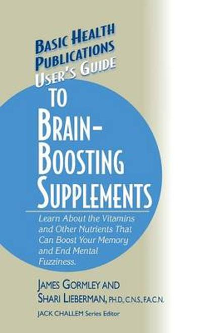 User's Guide to Brain-Boosting Supplements - James Gormley