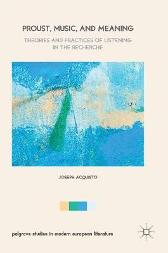 Proust, Music, and Meaning - Joseph Acquisto