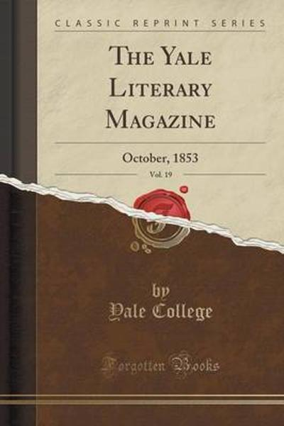 The Yale Literary Magazine, Vol. 19 - Yale College