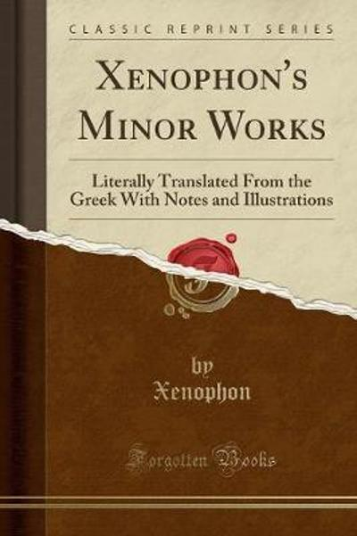 Xenophon's Minor Works - Xenophon Xenophon
