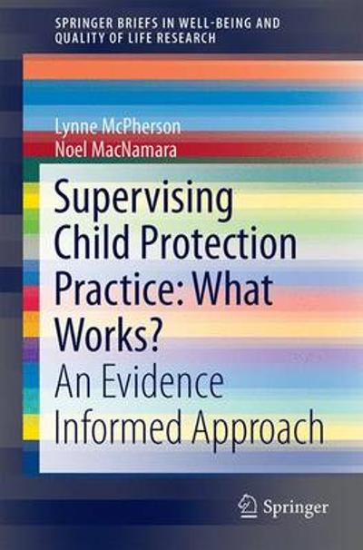 Supervising Child Protection Practice: What Works? - Lynne McPherson