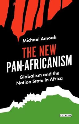 The New Pan-Africanism - Michael Amoah
