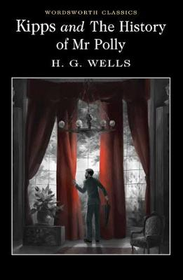 Kipps and The History of Mr Polly - H. G. Wells