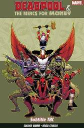 Deadpool & The Mercs For Money Vol. 1 - Cullen Bunn Iban Coello