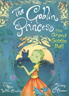 The Goblin Princess: The Grand Goblin Ball - Jenny O'Connor